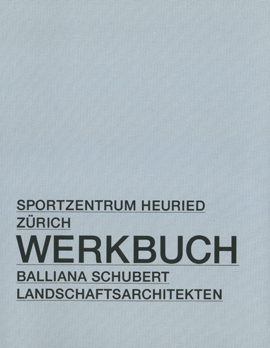 Publikation Werkbuch Sportzentrum Heuried